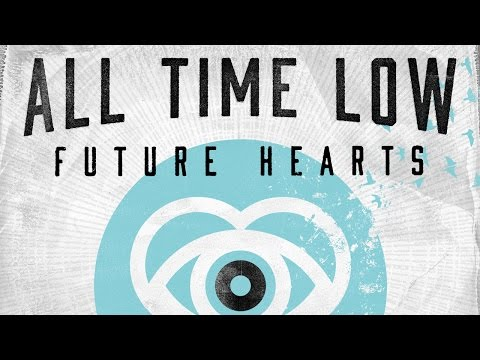 All Time Low - Future Hearts - New Album Out Now!