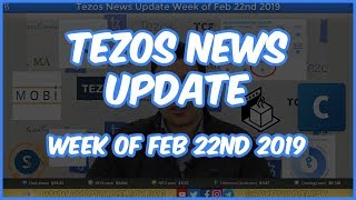 Tezos News Update | Week of February 22nd 2019