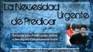Mensaje Impactante | La Necesidad Urgente de Predicar. PARTE2.
