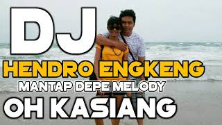 Gambar cover Dj Bass Manado OH KASIANG Mantap Depe Musik ( Hendro Engkeng )