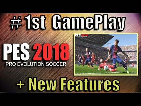 [ PES 2018 ] Gameplay   E3 Trailer (New Features revealed)