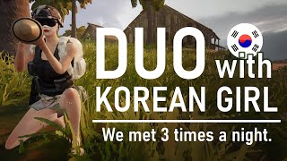 #PUBG We meet 3 times a night.Duo with korean girl.