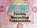 Table Cloths - Textile Recycling Your Own Art Ideas - Jamie Malden