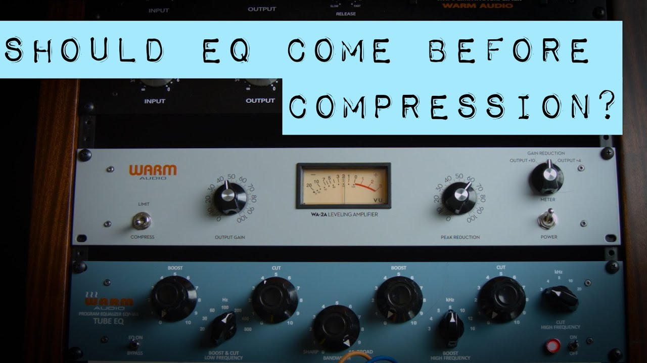 Should Eq Come Before Compression Vocals With Warm Audio Wa 2a Sound Operated Flip Flop