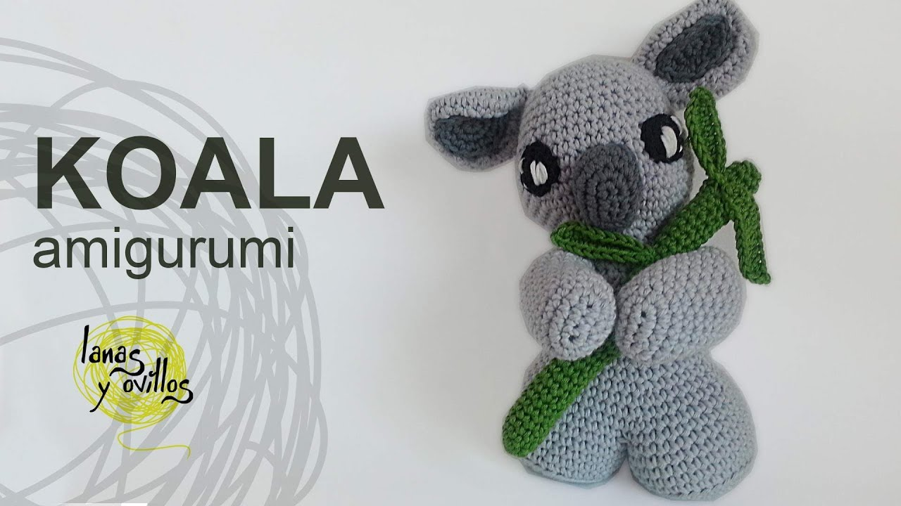 Koala Amigurumi Patron Gratis : Tutorial Koala Amigurumi (English subtitles) - YouTube