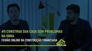 #5 Construa sua casa SEM PROBLEMAS na obra, tenha um engenheiro de financiamento ao seu lado!