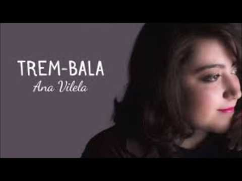 Ana Vilela - Trem Bala (+ Download da Música)