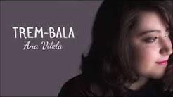 Ana Vilela - Trem Bala (+ Download da Música)