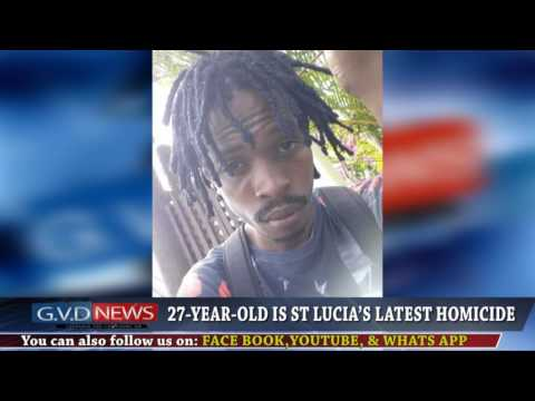 27 YEAR OLD IS ST LUCIA'S LATEST HOMICIDE