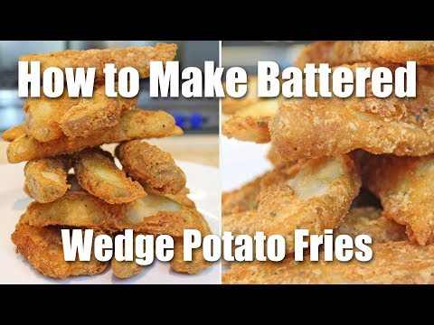 How To Make Batter Fried Wedge Potatoes (Recipe)