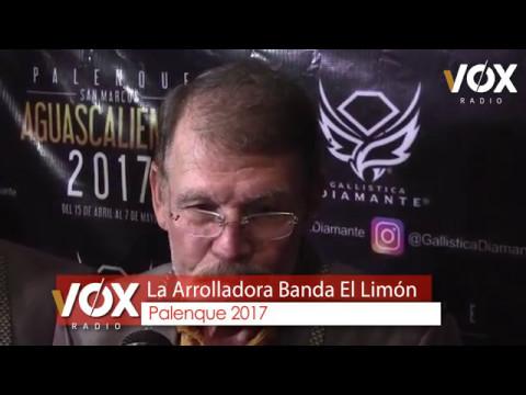 La Arrolladora Banda El Limón en Aguascalientes 2017