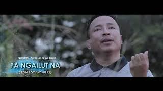 PA NGAILUT NA (Tonsot Songpi)   Official Gospel Visual Album   Trailer