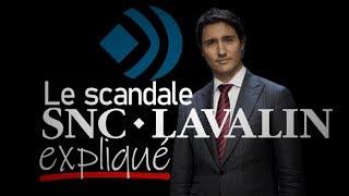Le scandale SNC-Lavalin, expliqué