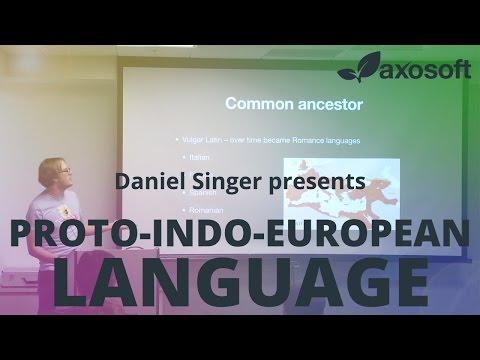 PROTO-INDO-EUROPEAN LANGUAGE by Daniel Singer - Axotalks Video