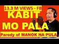 Kabit Mo Pala (Kabit Parody Version Of Manok Na Pula) - Alexander Barut