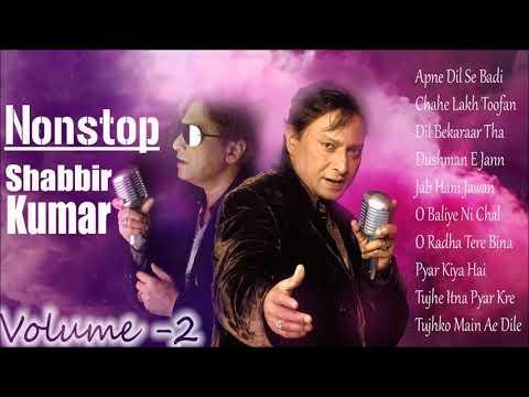 Nonstop Shabbir Kumar Audio Jukebox Vol. 2 || All Time Hits - SHABBIR KUMAR