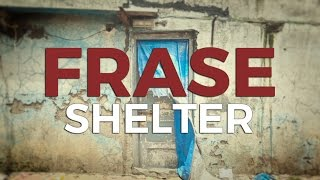 Frase - Shelter (Official Music Video)