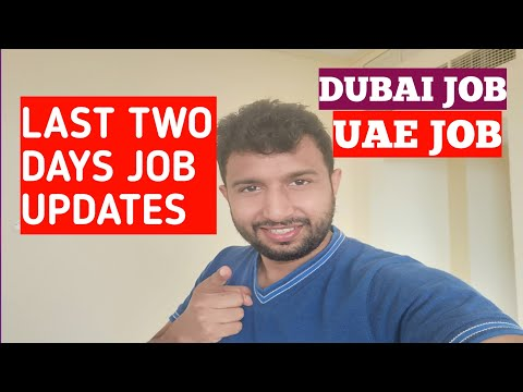 Last Two Days Today & Yesterday Dubai, UAE Job update 2020