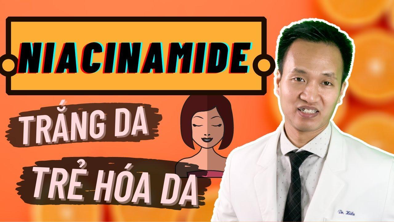 Niacinamide - 5 lầm tưởng về Trắng da và trẻ hóa da   Dr Hiếu