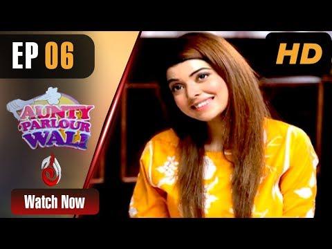 Aunty Parlour Wali - Episode 6 - Aaj Entertainment Dramas