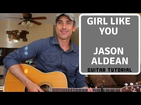 Girl Like You - Jason Aldean - Guitar Tutorial | Lesson