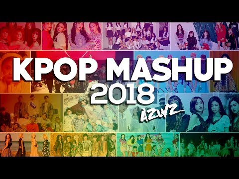 AZWZ - K-POP MASHUP 2018 (55 SONGS)