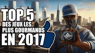 TOP 5 DES JEUX LES PLUS GOURMANDS EN 2017 !