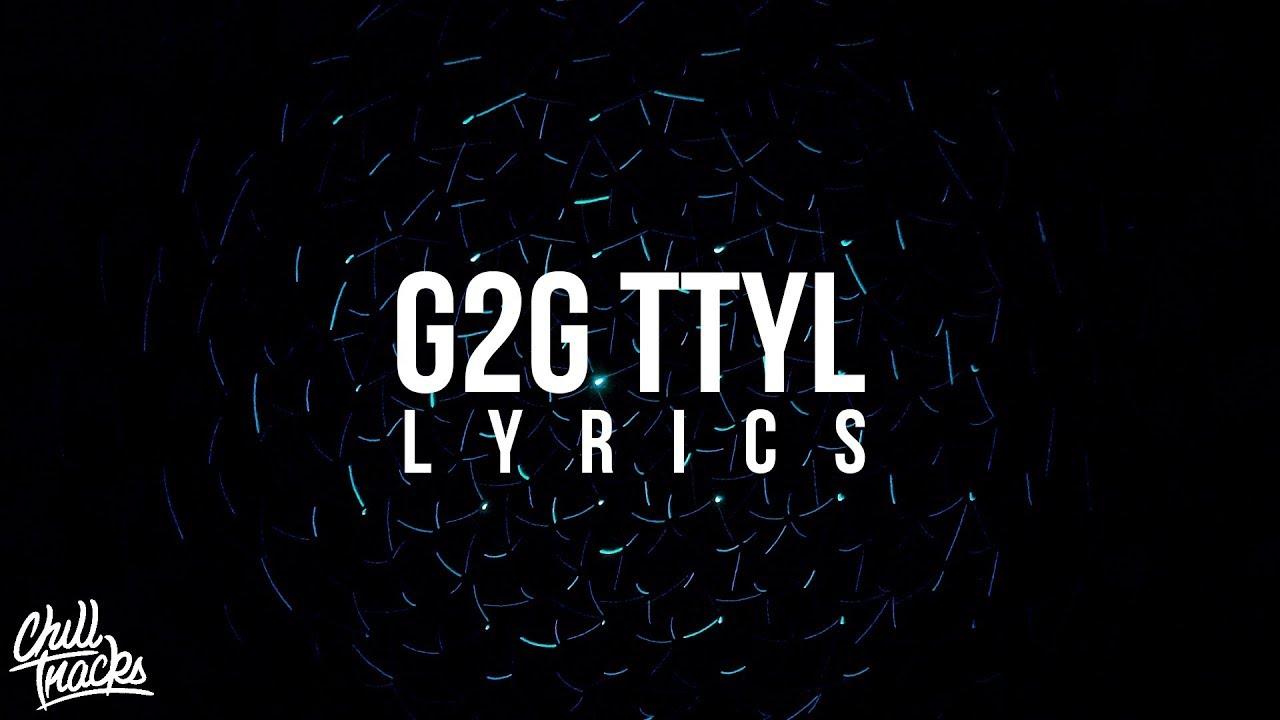 blackbear-g2g-ttyl-lyrics-ft-they-chilltracks