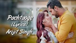 Pachtaoge Full Song With Lyrics Arijit Singh | Vicky Kaushal | Nora Fatehi | Jaani, B Praak