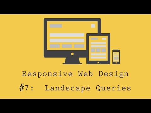 Responsive Web Design Tutorial 7: Landscape Media Queries