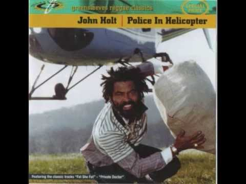 John Holt Police in Helicopter - 'Police in Helicopter' Reggae classics