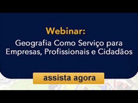 Webinar - Geografia Como Serviço para Empresas, Profissionais e Cidadãos