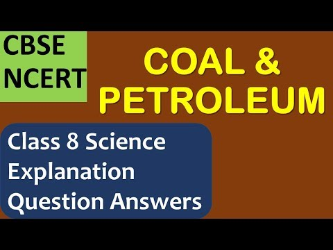Coal and Petroleum explanation and question answers - CBSE NCERT Class  8 Science  Chapter 5