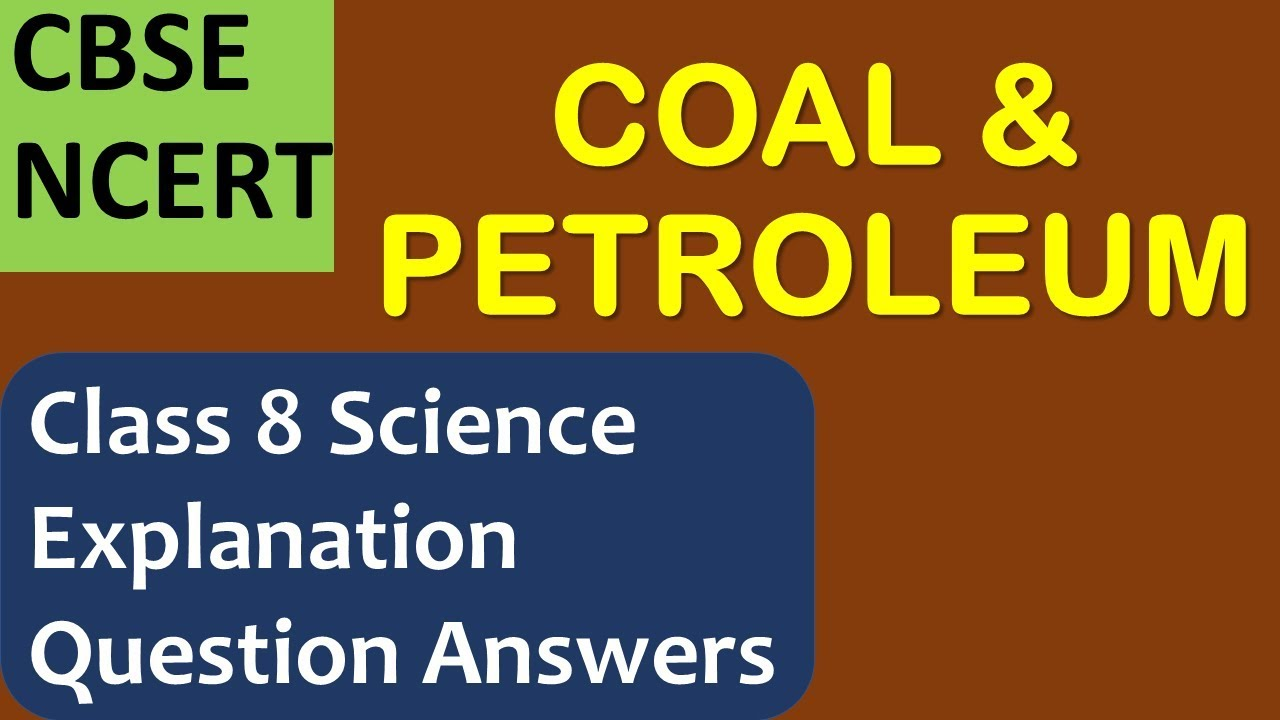 Coal and Petroleum Class 8 Notes, Question Answers | CBSE Class 8