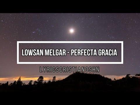 Lowsan Melgar Perfecta Gracia feat Julio Melgar letra #lyricscristianosHn