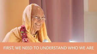 First, we need to understand who we are - Lecture by Śrīla Bhakti Sādhaka Muni Mahārāj