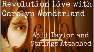 Revolution Live With Carolyn Wonderland And Strings Attached