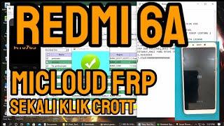 xiaomi redmi 6a micloud dan frp bablas..micloud cactus /redmi 6a free file and tool