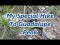 """Guadalupe Peak """"My Special Hike"""""""