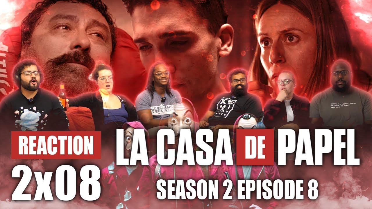 La Casa De Papel Money Heist Season 2 Episode 8 Group Reaction Youtube