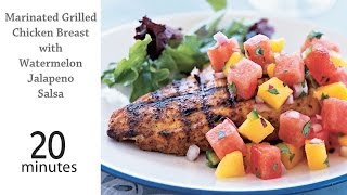 How To Make Marinated Grilled Chicken Breast With Watermelon Jalapeño Salsa | Myrecipes