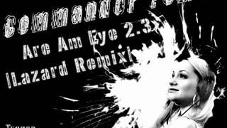 Commander Tom - Are Am Eye 2.3? (The Rebirth) [Lazard Remix]