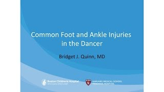 Common Foot and Ankle Injuries in the Dancer -  Bridget J. Quinn, MD | Boston Children's Hospital