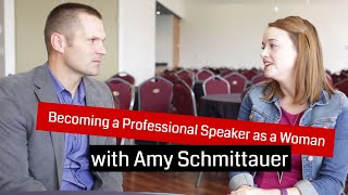 Becoming a Professional Speaker as a Woman with Amy Schmittauer