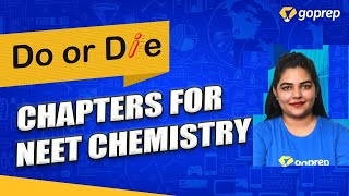 Do or Die Topics for NEET Chemistry | Preparation Strategy for NEET 2021 | Swati Ma'am | Goprep NEET