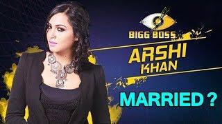 Is Arshi Khan Married ?? #BIGGBOSS11