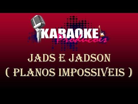 JADS E JADSON - PLANOS IMPOSSIVEIS ( KARAOKE )