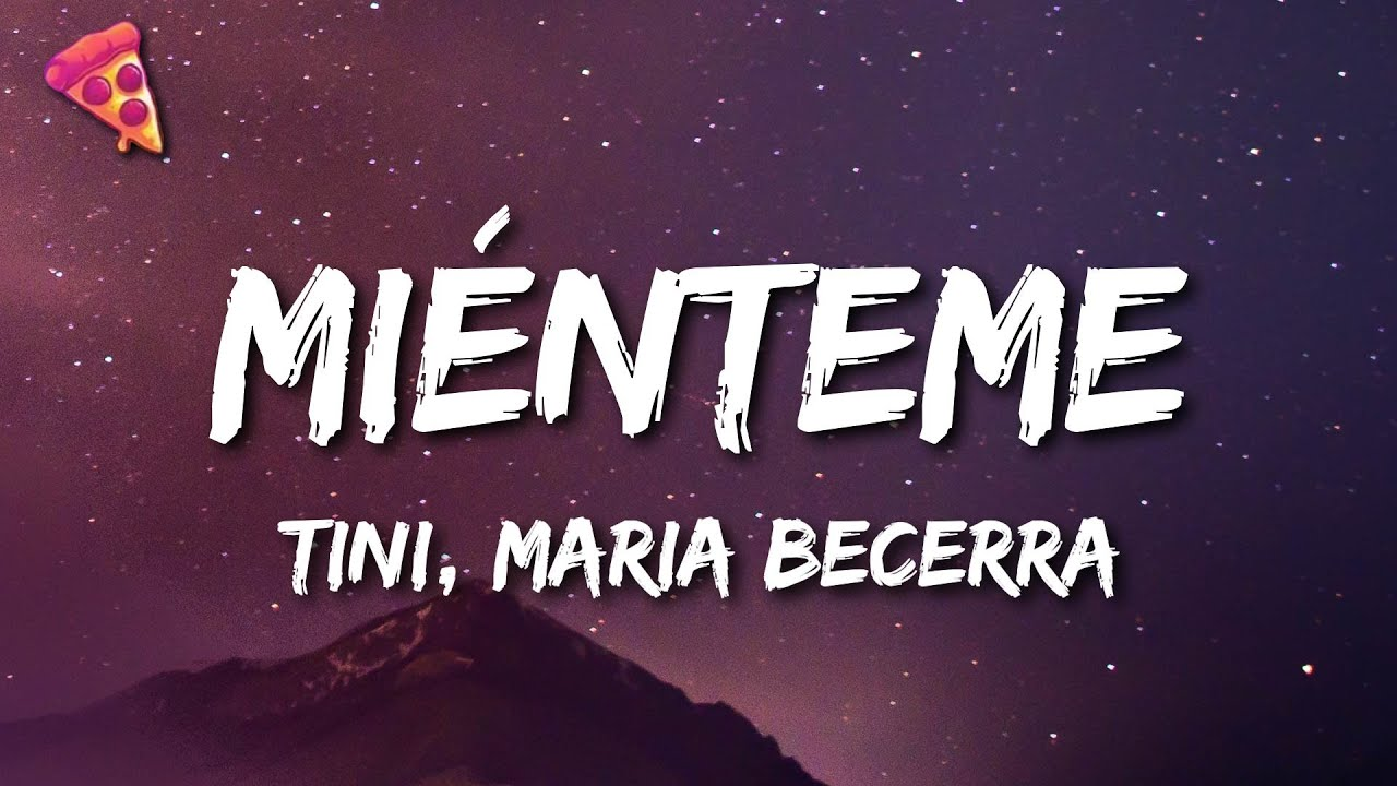 TINI, Maria Becerra - Miénteme