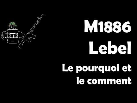 FRANCAIS: M1886 Lebel - pourquoi et comment?