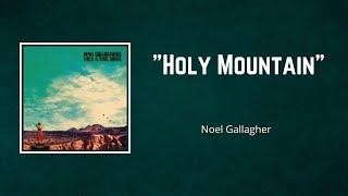 Noel Gallagher's High Flying Birds - Holy Mountain (Lyrics)